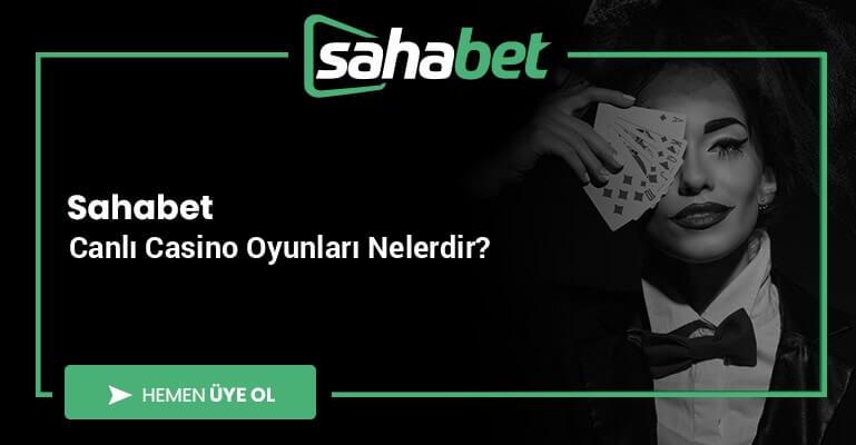 Sahabet Canlı Casino Oyunları Nelerdir?