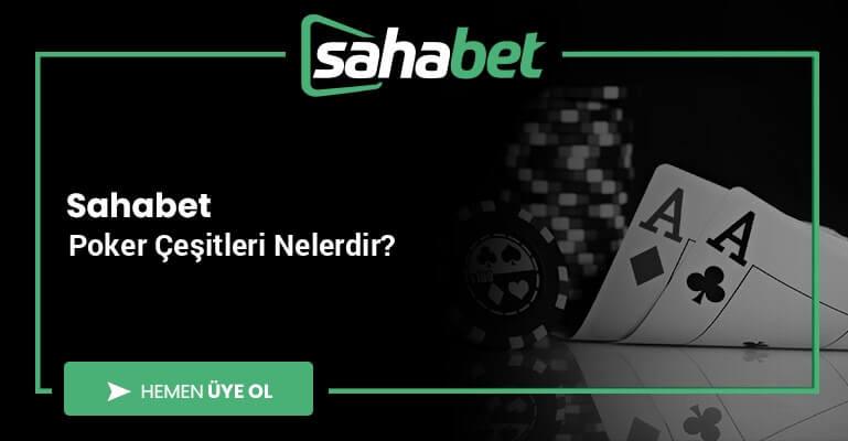 Sahabet Poker Çeşitleri Nelerdir?